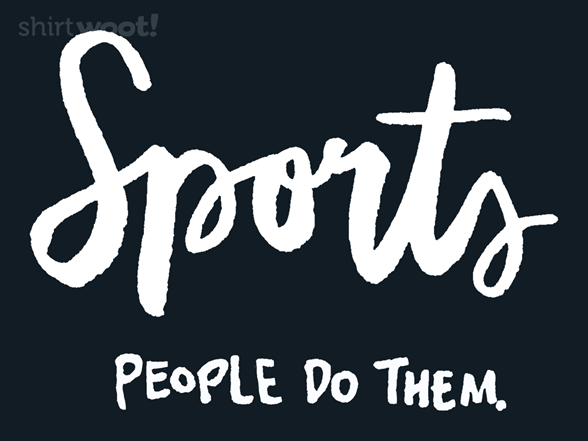 Woot!: Sports, People Do Them