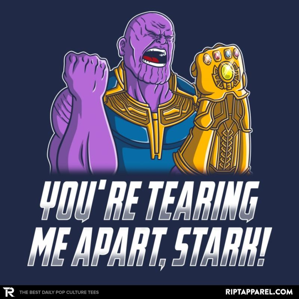 Ript: You Are Tearing Me Apart, Stark!