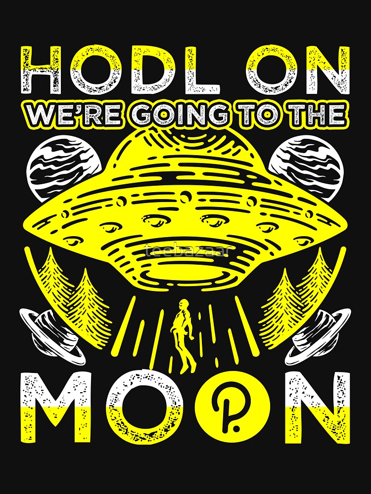 RedBubble: Hodl On We're Going To The Moon Polkadot Crypto