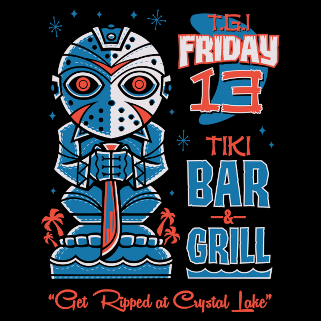 NeatoShop: TGI - Friday 13th - Tiki Bar - Horror Movie - Surf