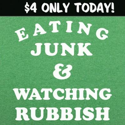 6 Dollar Shirts: Eating Junk