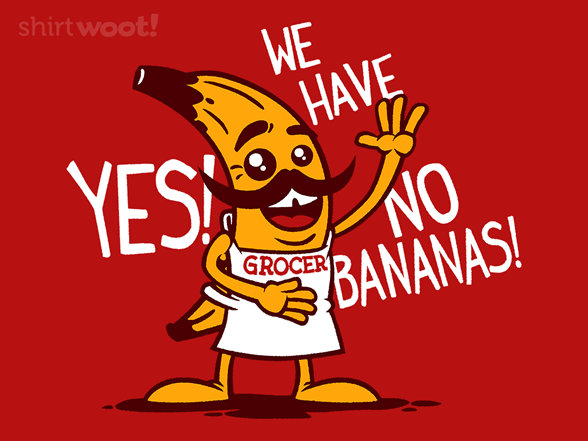Woot!: There Are No Bananas