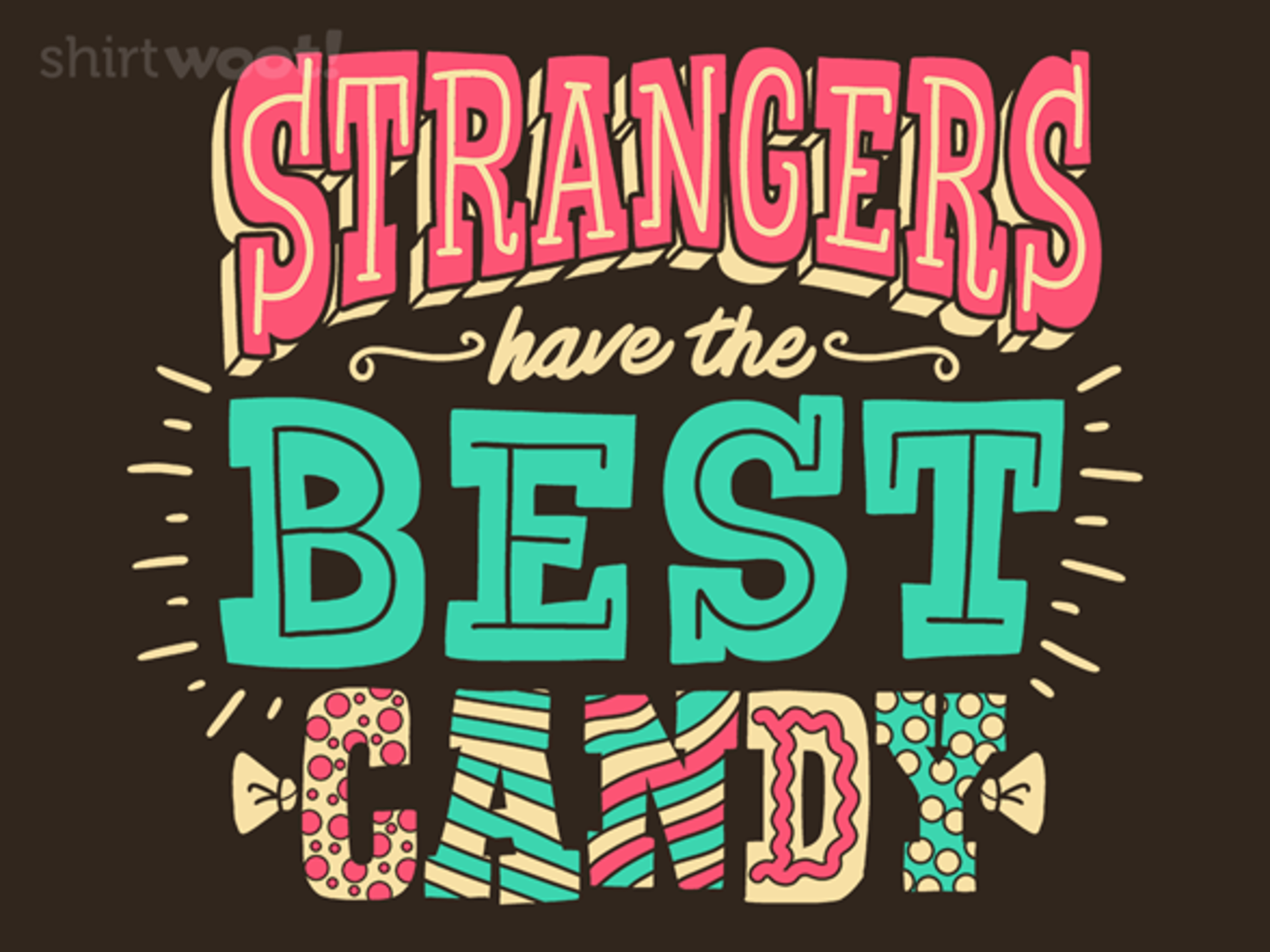 Woot!: Strangers Have the Best Candy
