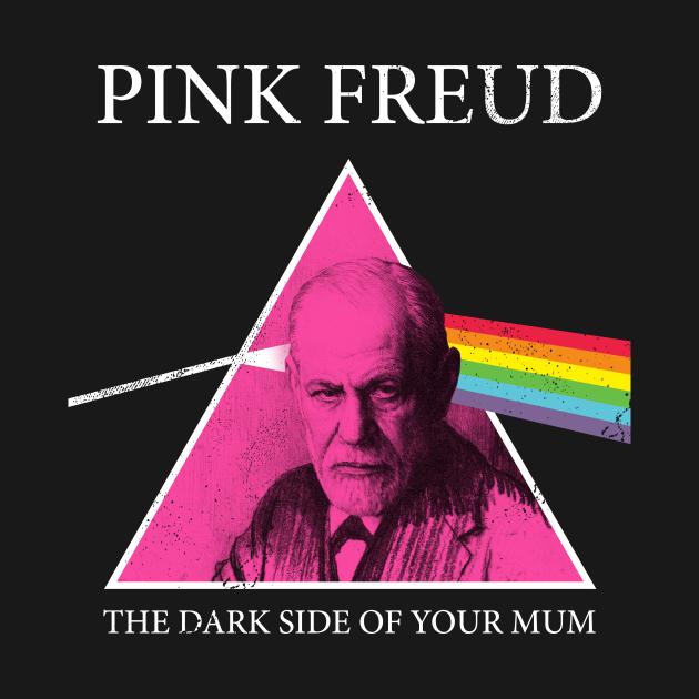 TeePublic: Pink Freud Dark Side Of Your Mum
