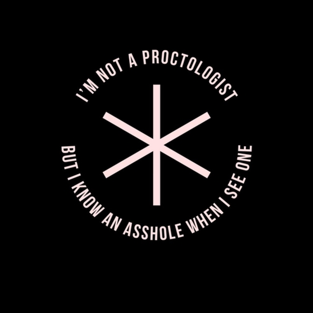 BustedTees: I'm Not A Proctologist