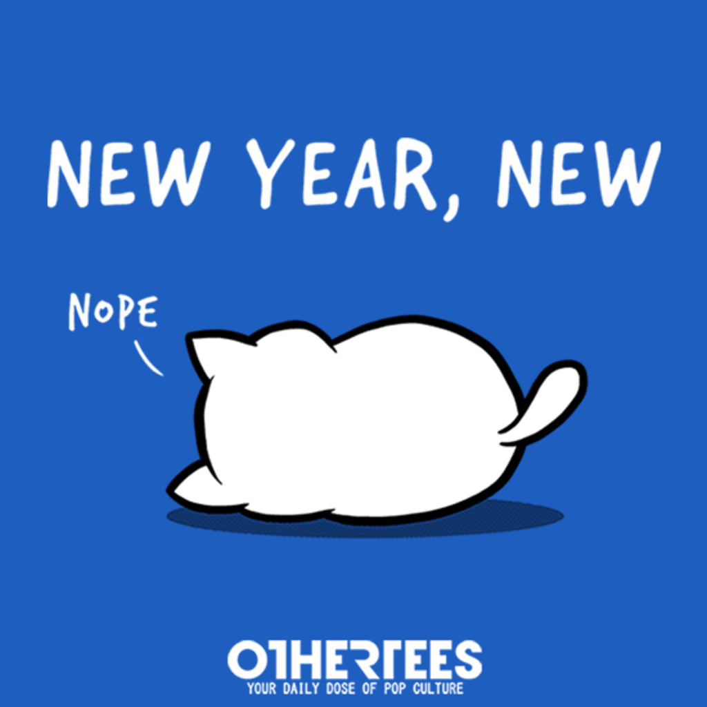 OtherTees: New Year, New Nope