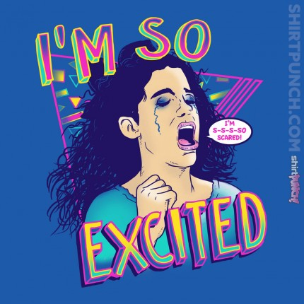 ShirtPunch: I'm so Excited