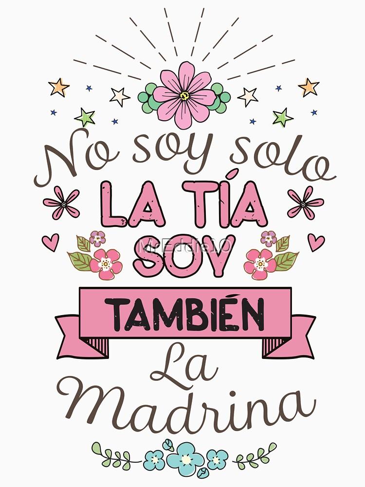 RedBubble: Womens No Soy Solo La Tia Soy Tambien La Madrina Madre Shirt