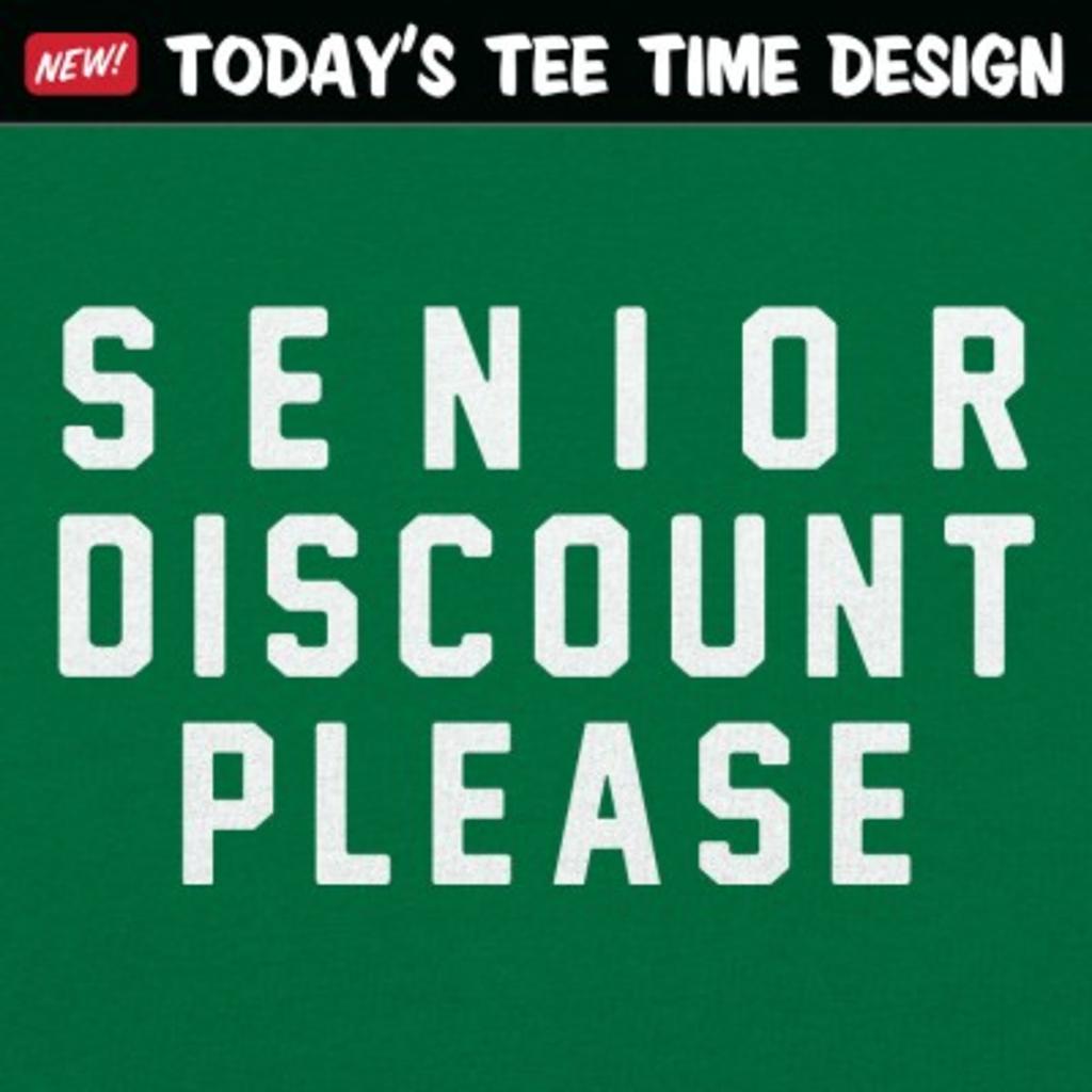 6 Dollar Shirts: Senior Discount Please