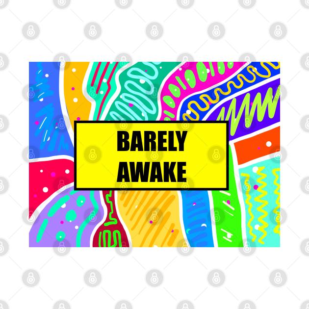 TeePublic: barely awake