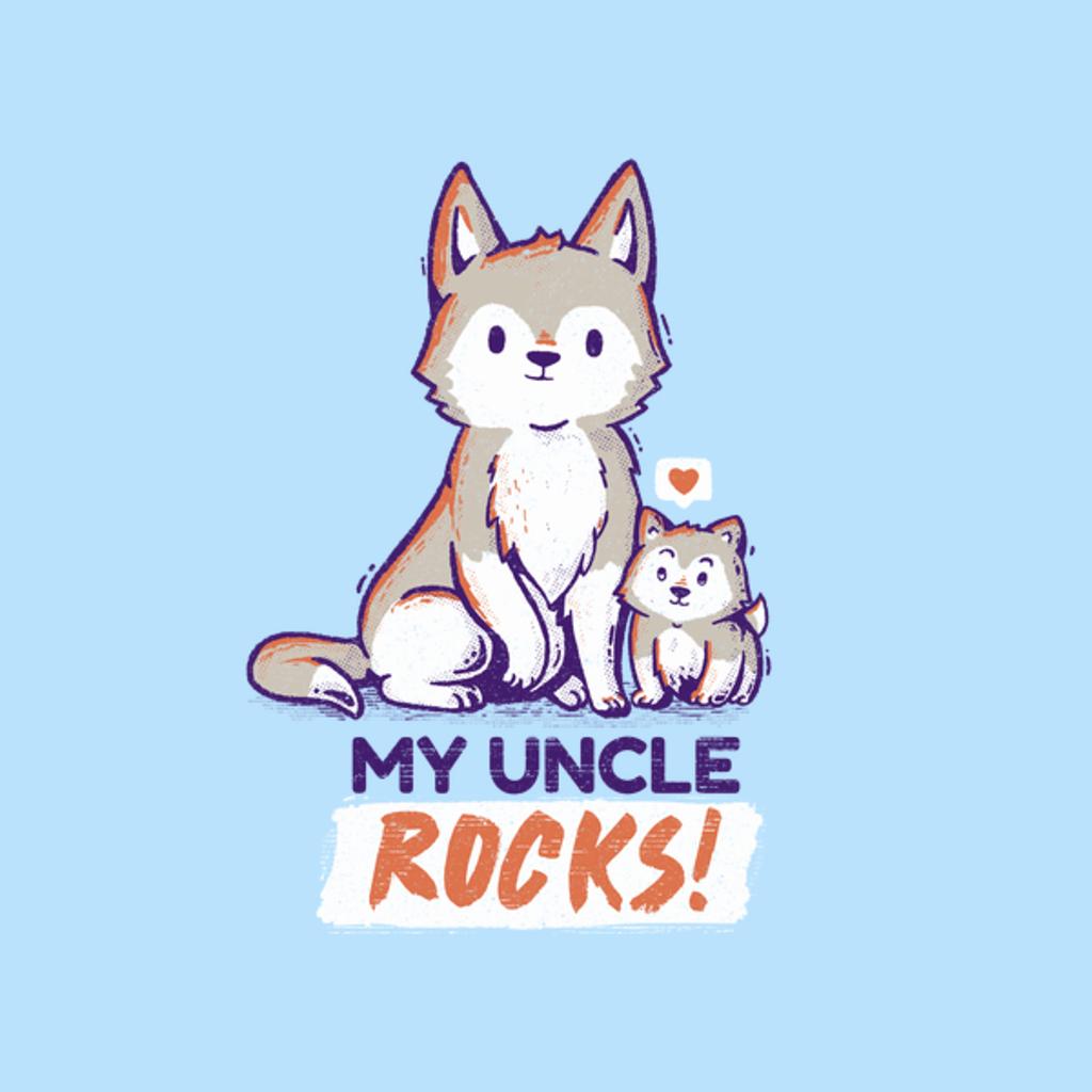 NeatoShop: My Uncle Rocks