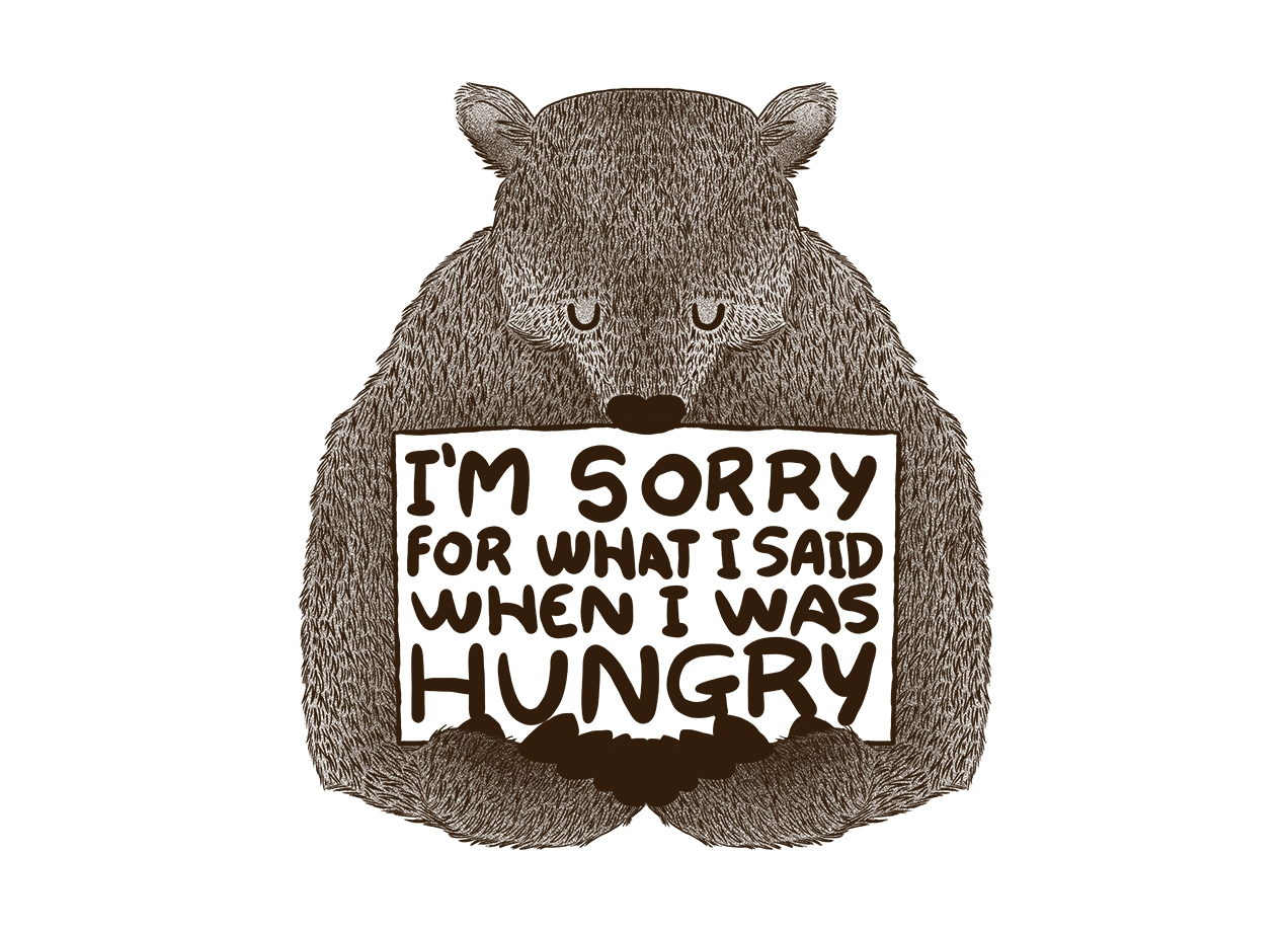 Threadless: I'm Sorry For What I Said When I Was Hungry