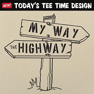 6 Dollar Shirts: My Way The Highway