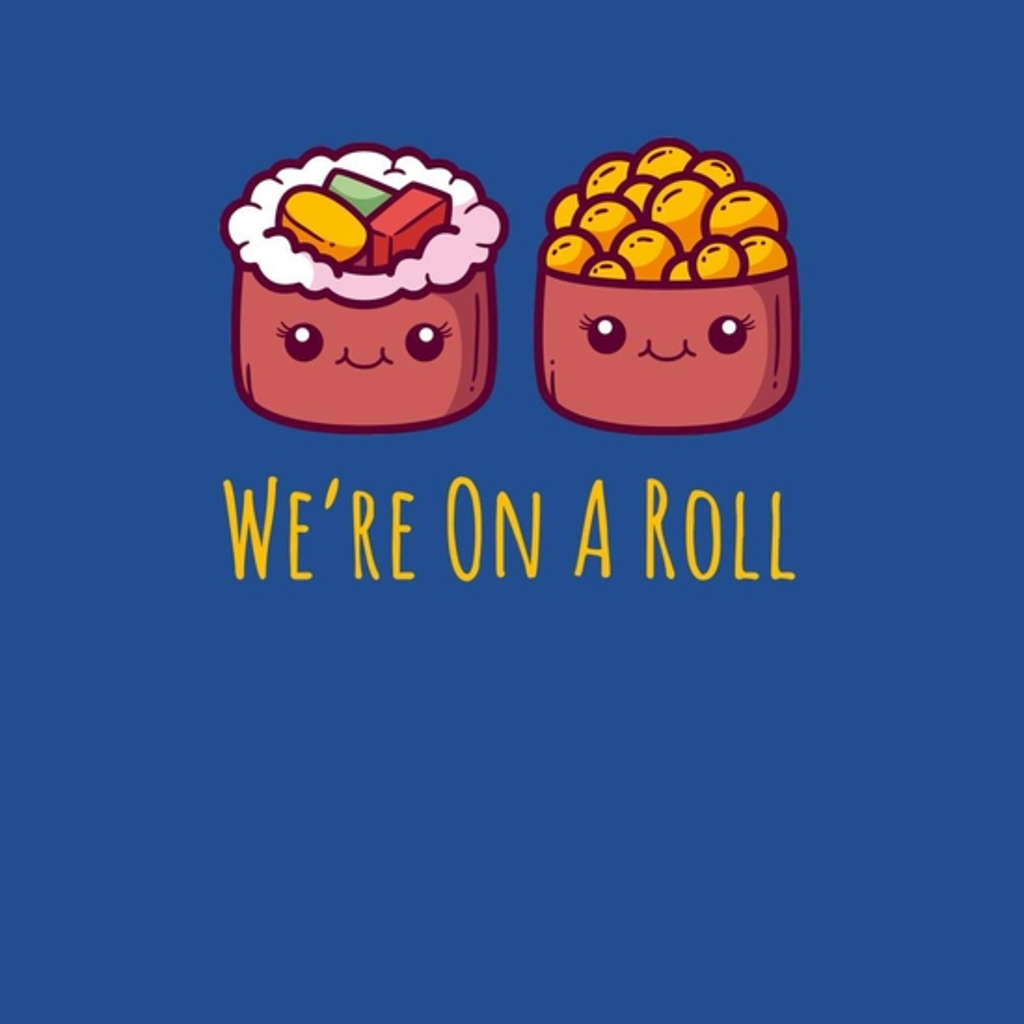 BustedTees: We're On A Roll