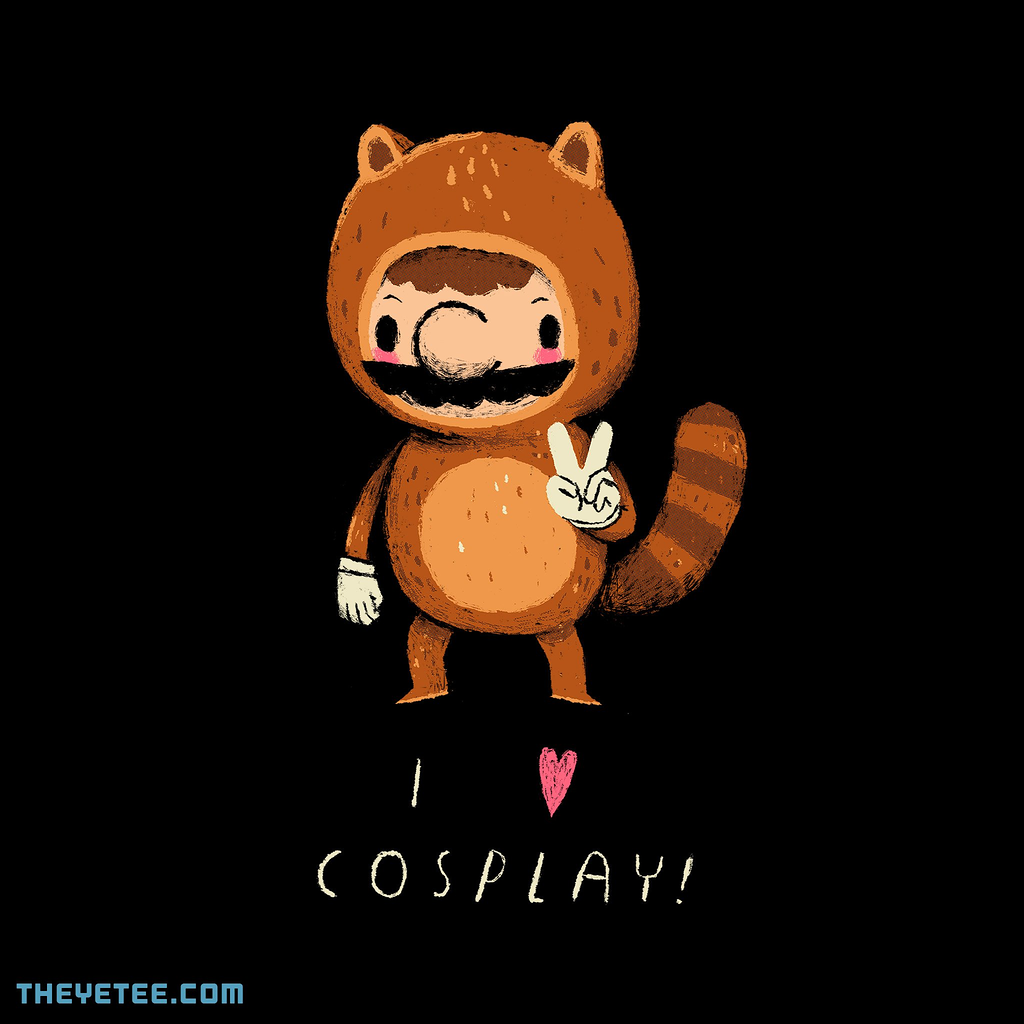 The Yetee: i love cosplay