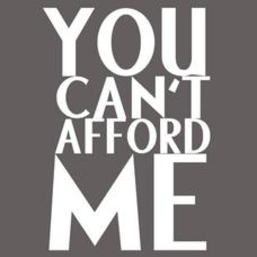 Textual Tees: You Can't Afford Me