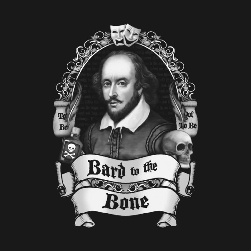 TeePublic: Bard to the Bone