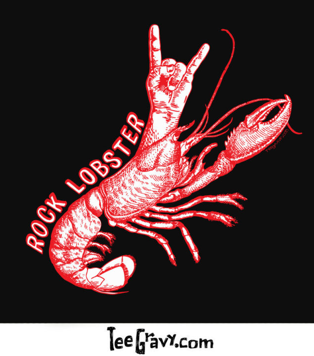 Tee Gravy: Rock Lobster Rides Again