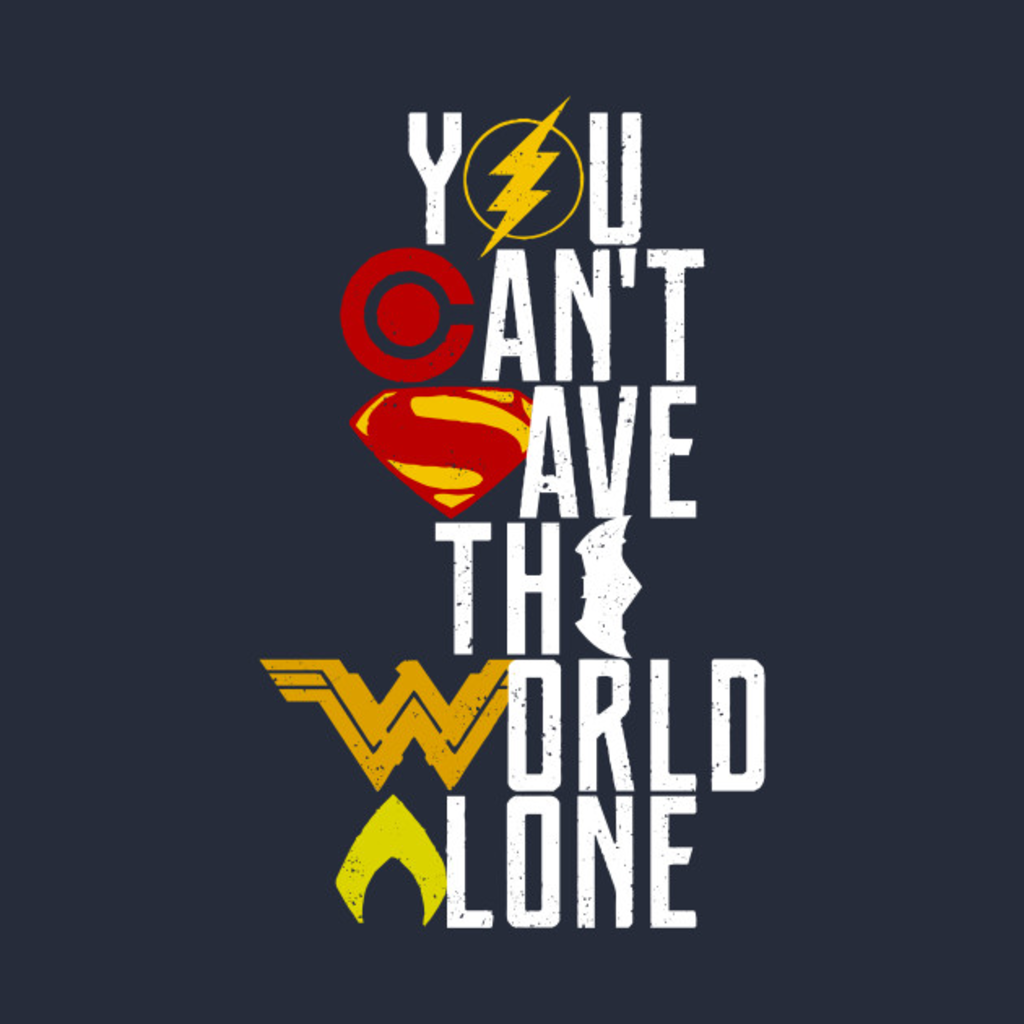 TeePublic: you can't save the world alone - colour