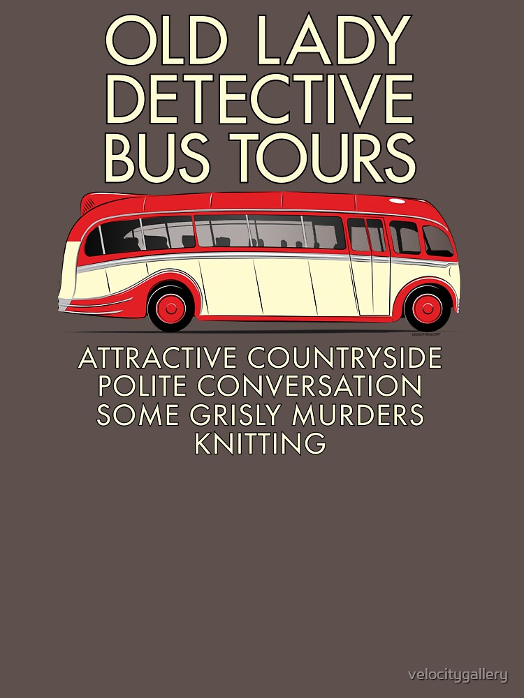 RedBubble: Old Lady Detective Bus Tours