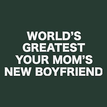 BustedTees: World's Greatest Your Mom's New Boyfriend