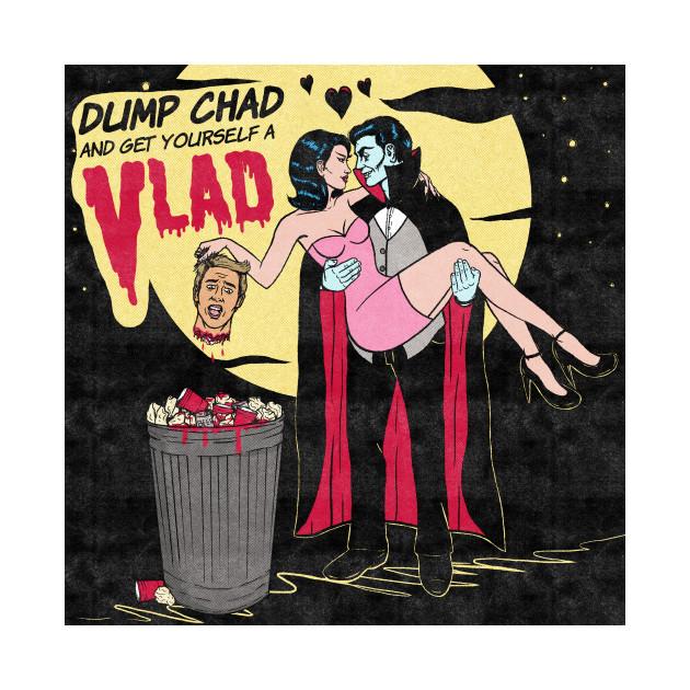 TeePublic: Dump Chad and Get Yourself a Vlad