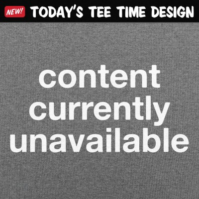 6 Dollar Shirts: Content Currently Unavailable