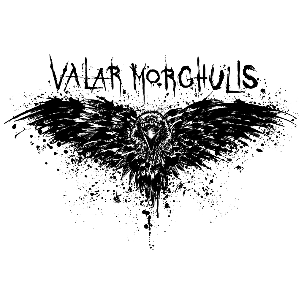 TeeTee: Valar Morghulis