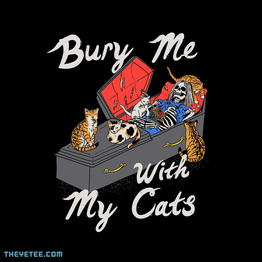 The Yetee: Bury Me With My Cats