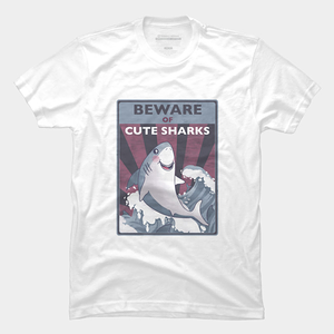 Design by Humans: Beware Of Cute Sharks
