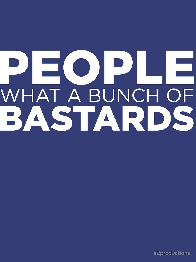 RedBubble: People what a bunch of bastards