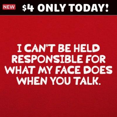 6 Dollar Shirts: My Face When You Talk