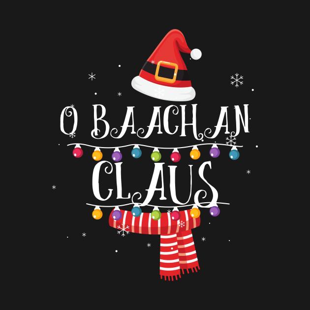 TeePublic: O Baachan Claus Santa Christmas Family Matching