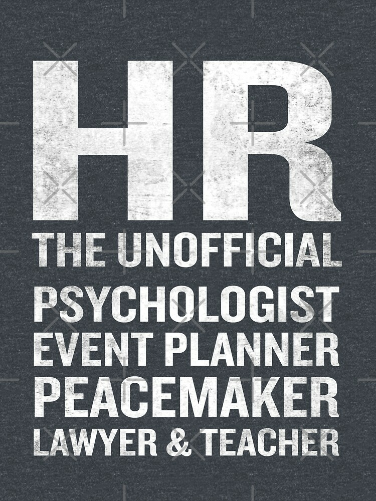RedBubble: Human Resources T-Shirt Funny HR Unofficial Quote Job Joke