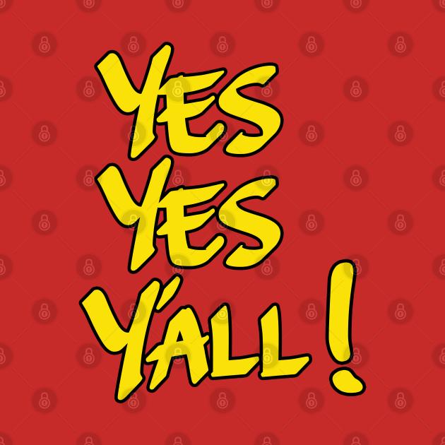 TeePublic: Yes Yes Y'All