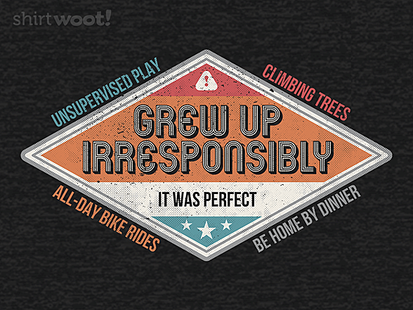 Woot!: Irresponsible Childhood