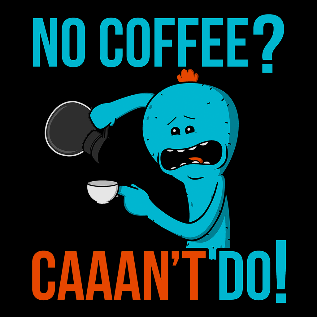 Pop-Up Tee: No Coffee