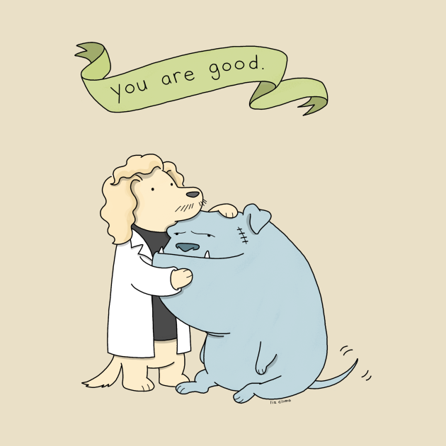 """TeePublic: """"You Are Good"""" Special Edition Liz Climo """"Why Are Dads"""" Merch"""
