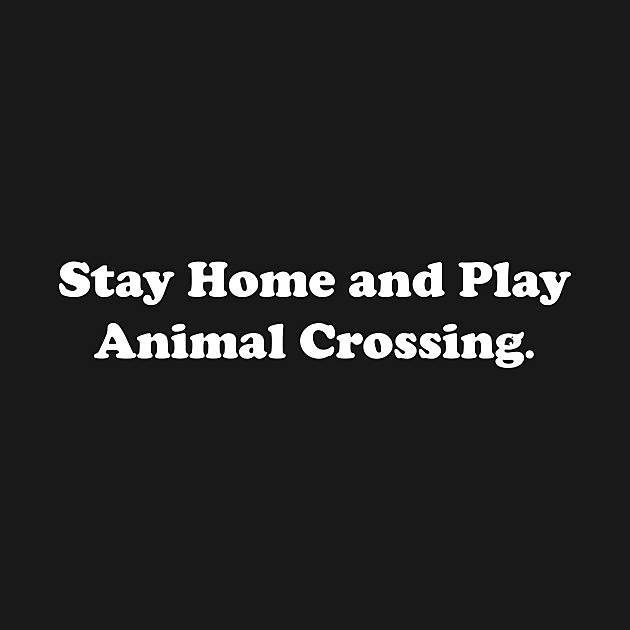 TeePublic: Stay Home and Play Animal Crossing