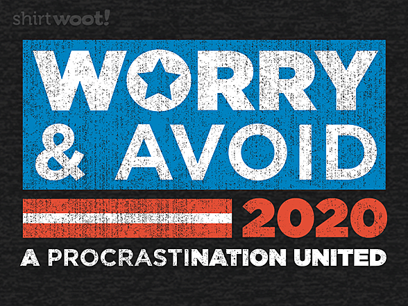 Woot!: Worry and Avoid Politics