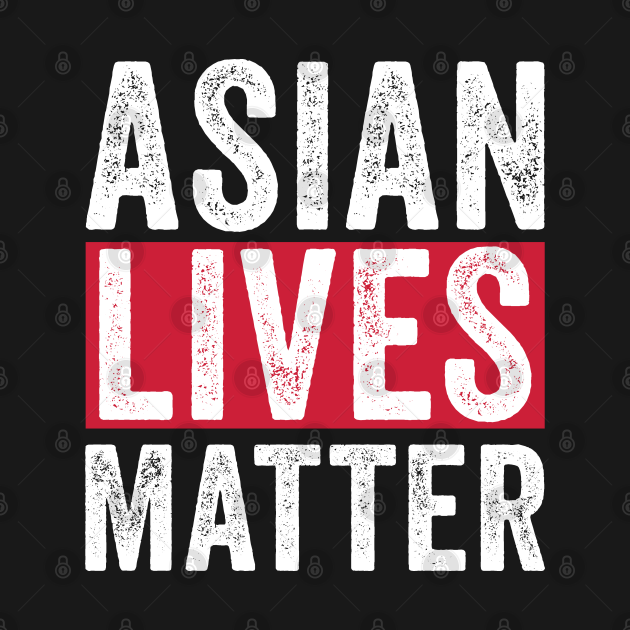 TeePublic: asian lives matter