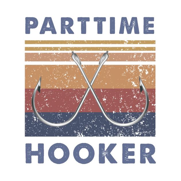 TeePublic: Part Time Hooker Fishing Vintage