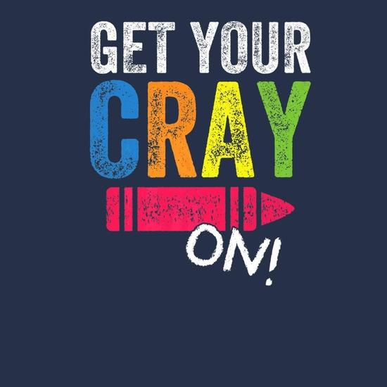 BustedTees: Get Your Cray On Kindergarten Cute Back To School