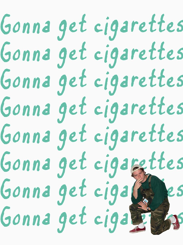 RedBubble: Gonna Get Cigarettes