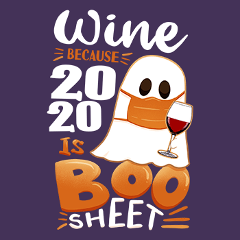 BustedTees: Wine Because 2020 Is Boo Sheet
