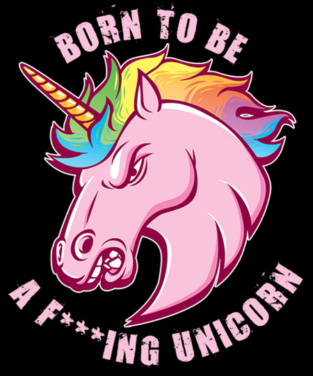 Qwertee: Born To Be A F***ing Unicorn