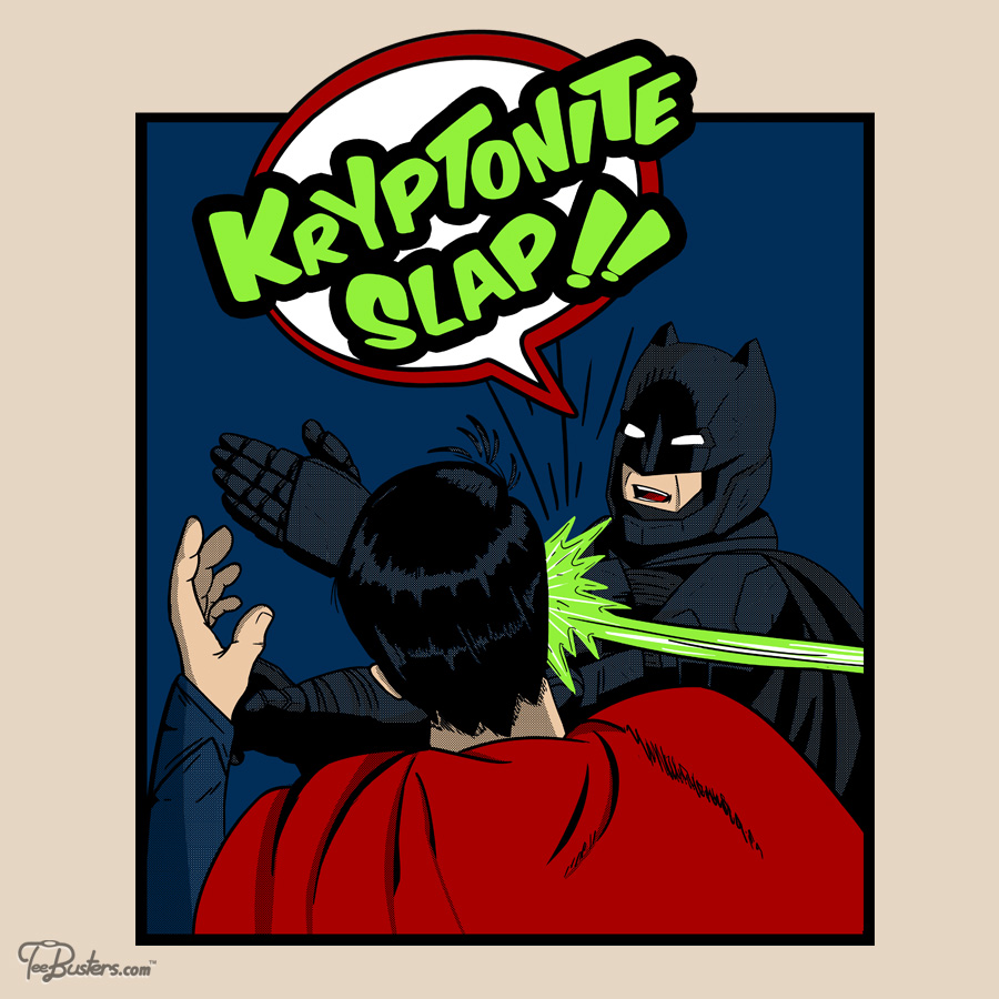 TeeBusters: Kryptonite slap!!