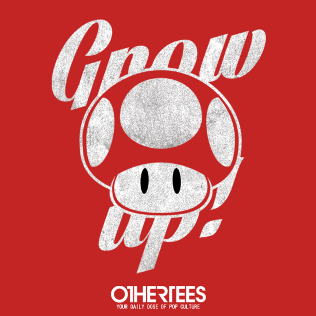 OtherTees: Grow Up!