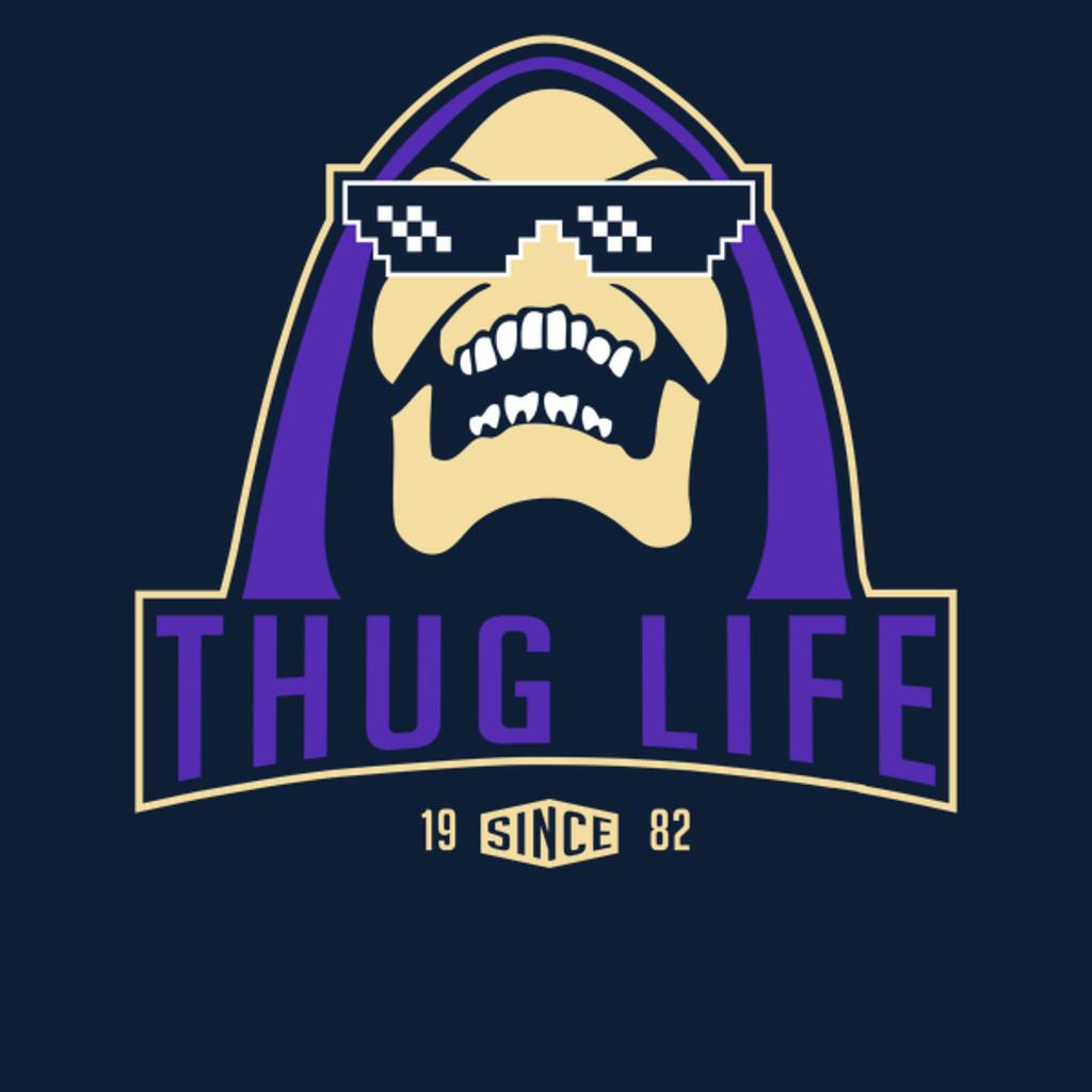 NeatoShop: THUG LIFE