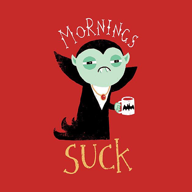 TeePublic: mornings suck